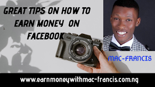 GREAT TIPS ON HOW TO EARN MONEY  ON FACEBOOK: