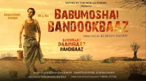 Babumoshai Bandookbaaz: Movie Budget, Profit & Hit or Flop on Box Office Collection