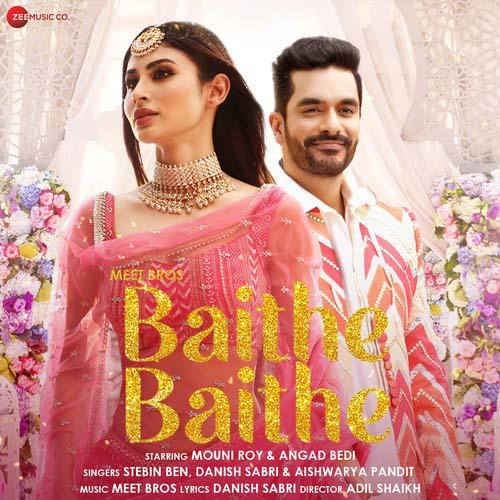 Baithe Baithe Lyrics – Meet Bros Feat. Stebin Ben, Danish Sabri & Aishwarya Pandit