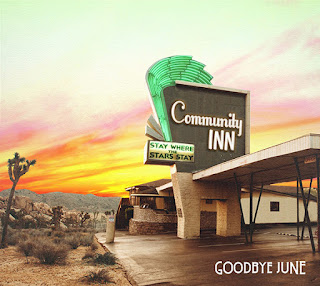 "Το τραγούδι των Goodbye June ""Universal Mega Love"" από το album ""Community Inn"""