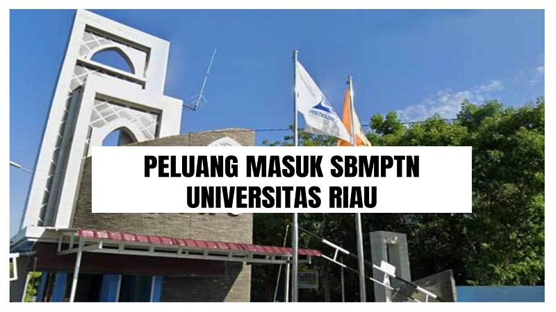 Peluang Masuk SBMPTN UNRI 2021/2022 (Universitas Riau)