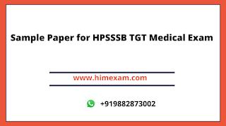Sample Paper for HPSSSB TGT Medical Exam