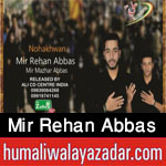 http://www.humaliwalayazadar.com/2017/10/mir-rehan-abbas-nohay-2018.html