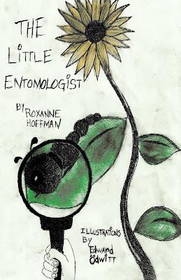 The Little Entomologist by Roxanne Hoffman & Edwin Odwitt