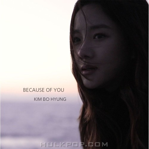 Kim Bo Hyung – BECAUSE OF YOU – Single