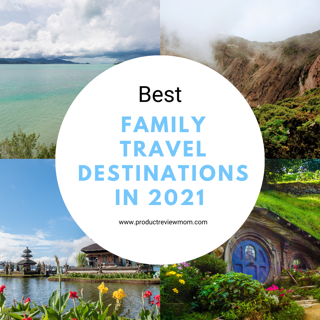 Best Family Travel Destinations in 2021