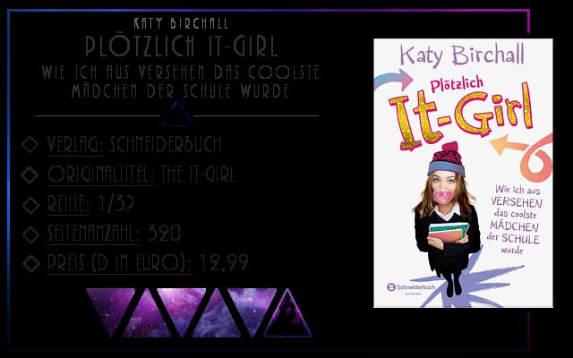 [Rezension] Plötzlich It-Girl: Wie ich aus Versehen das coolste Mädchen der Schule wurde - Katy Birchall
