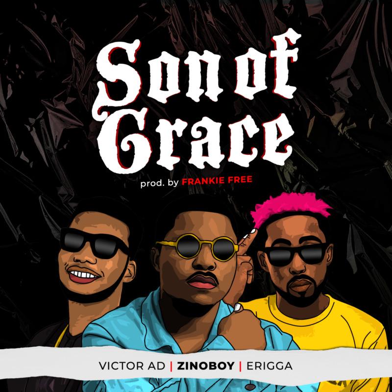 "Zinoboy – ""Son Of Grace"" ft. Erigga, Victor AD #Arewapublisize"