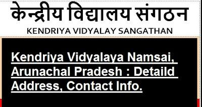kendriya-vidyalaya-namsai-arunachal-pradesh-detaild-address-contact-info