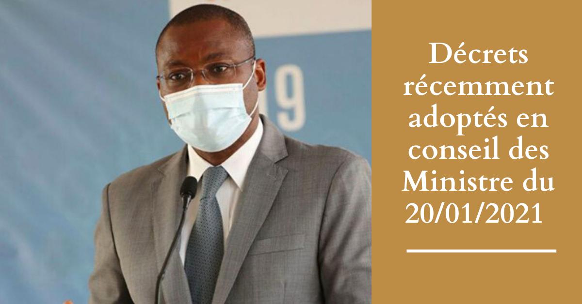 Décrets récemment adoptés en conseil des Ministre du 20/01/2021