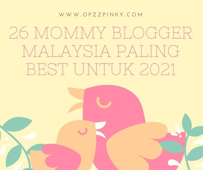 26 Mommy Blogger Malaysia Paling Best Untuk 2021