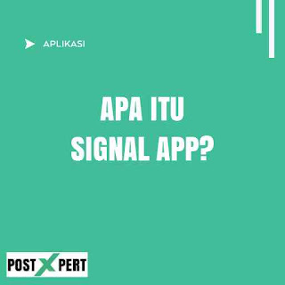 Signal APP: Aplikasi Buatan Mana? Apa Kelebihannya? Berikut Ulasannya!