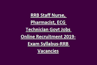 RRB Staff Nurse, Pharmacist, ECG Technician Govt Jobs Online Recruitment 2019-Exam Syllabus-RRB Vacancies