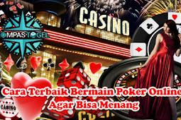 Cara Terbaik Bermain Poker Online Agar Bisa Menang