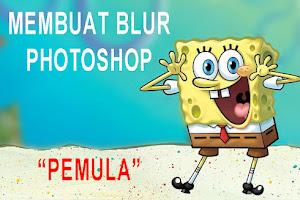 Tutorial cara membuat efek blur di Photoshop