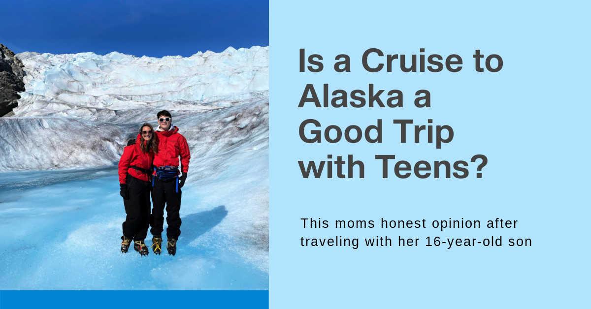 alaska cruise with teens