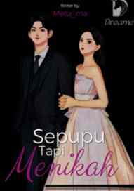 Novel Sepupu Tapi Menikah Karya Melia ma Full Episode