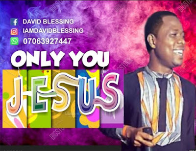 Only You Jesus by David Blessing Mp3 Download
