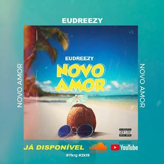 Eudreezy - Novo Amor 2019[DOWNLOAD•BAIXAR]