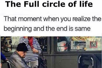 The Full Circle of the Life