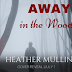 #coverreveal - Away in the Woods by Heather Mullins @AuthorHMullins  @agarcia6510