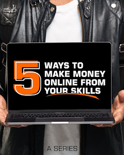 5 Ways To Make Money Online With Your Skills
