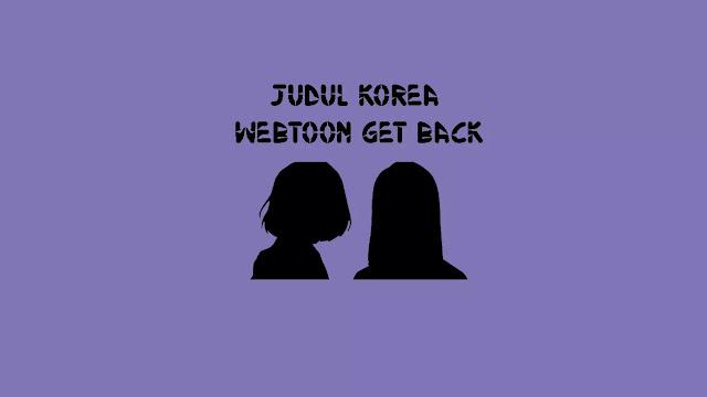 Judul Asli Webtoon GET BACK di situs Naver Korea