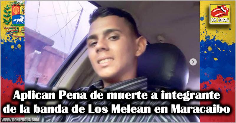 Aplican Pena de muerte a integrante de la banda de Los Melean en Maracaibo