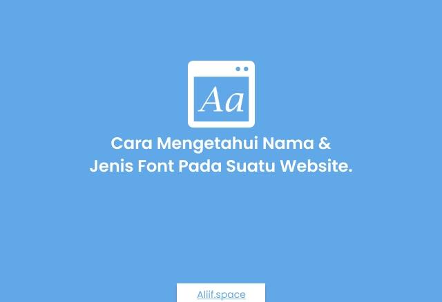 Cara Mengetahui Jenis Font pada suatu Website