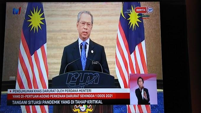 TEKS PENUH UCAPAN KHAS PROKLAMASI DARURAT MALAYSIA sehingga 1 Ogos 2021! - Muhyiddin