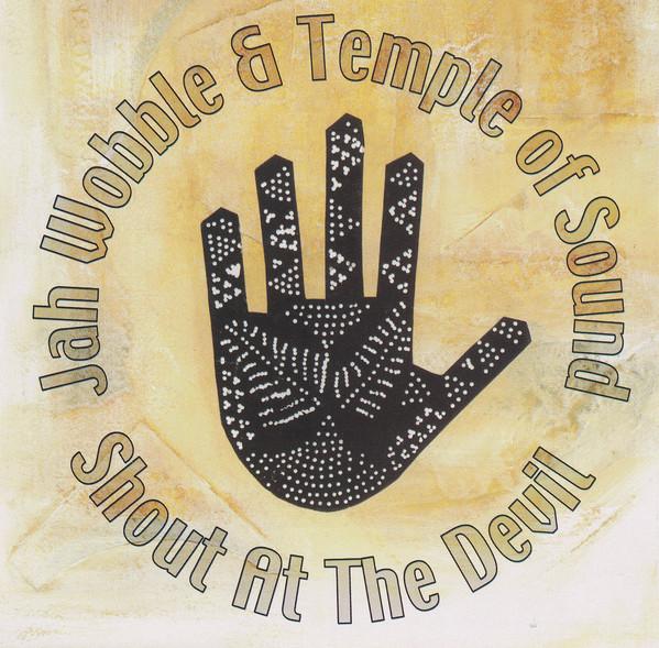 Jah Wobble & Temple of Sound - Shout at the Devil