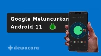 Kelebihan dan fitur android 11