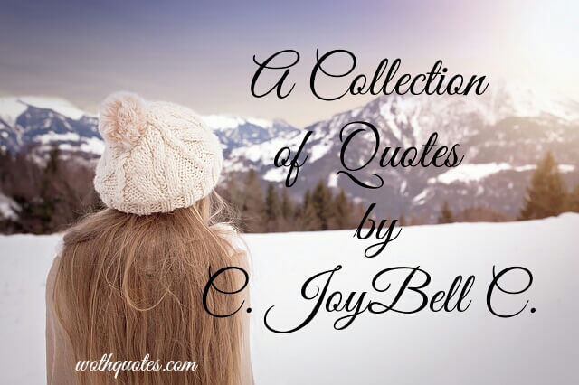 C.JoyBell C. Quotes and Sayings