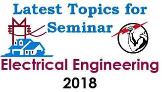 new Seminar topics for electrical engineering EEE 2018