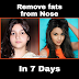 Remove fat from Nose in 7 Days