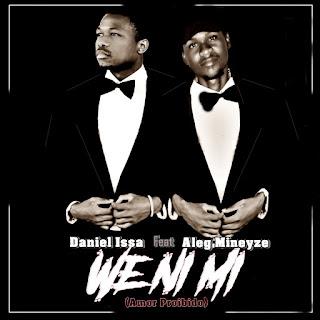 Daniel Issa Feat Aleg Mineyze - We Ni Mi (Amor Proibido)