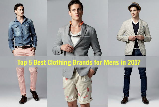 Top 5 Best Clothing Brands for Mens in 2017