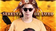 Baixar – DJ Ivis – Seresta de Luxo – Promocional – Junho – 2019