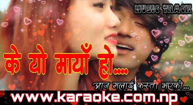 Karaoke of Ke Yo Mayo Ho Aaja Malai Kasto Bhayeko by B-Eight