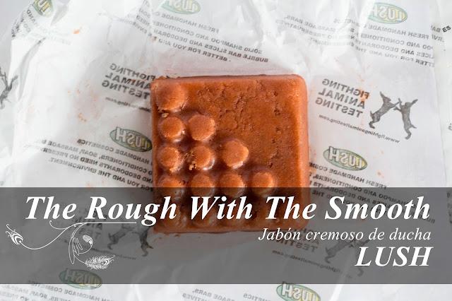 The Rough with the Smooth: exfoliante corporal sólido de Lush.