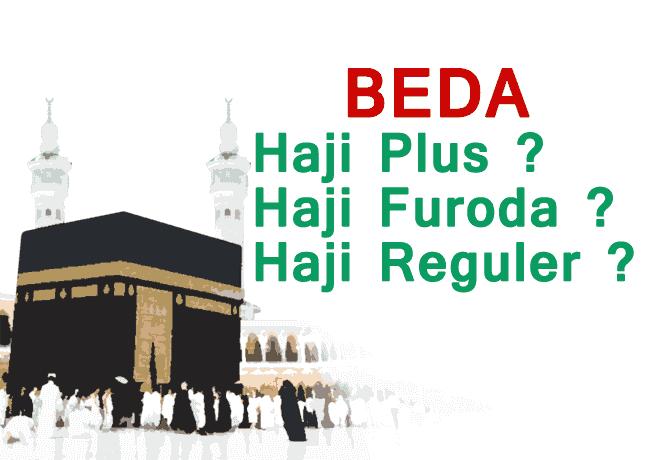 Perbedaan, Kelebihan Juga Kekurangan Haji Plus, Haji Furoda Dan Haji Reguler