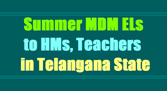 Certain information asked for Summer MDM ELs to HMs, Teachers in Telangana State