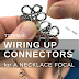 Wiring Up Connectors for a Necklace Tutorial | Introducing TierraCast's New Intermix Collection