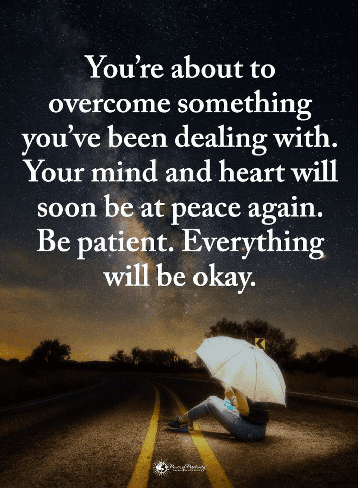 Quotes You Are About To Overcome Something Youve Been Dealing With