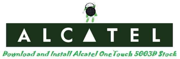 تنزيل ،فلاشة ،ألكاتيل ،وان، تاتش ، Download، and، Install ،Alcatel، One،Touch، 5003D، Stock، Rom