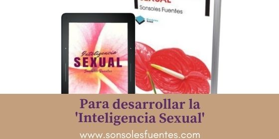 Cómo desarrollar y potenciar la inteligencia sexual