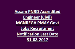 Assam PNRD Accredited Engineer (Civil) MGNREGA PMAY Govt Jobs Recruitment Notification Last Date 31-08-2017