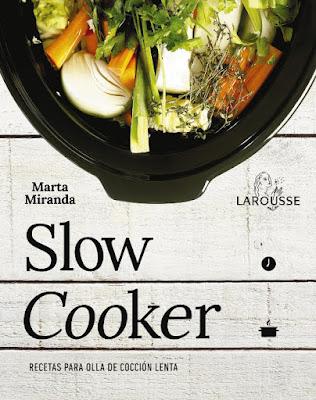LIBRO - Slow Cooker : Marta Miranda (Larousse - 6 octubre 2016) Recetas Para Olla De Cocción Lenta Comprar en Amazon España
