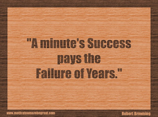 "Featured in our 34 Inspirational Quotes How To Fail Your Way To Success: ""A minute's success pays the failure of years."" - Robert Browning"