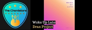 Drax Project - WOKE UP LATE Guitar Chords (ft. Hailee Steinfeld)